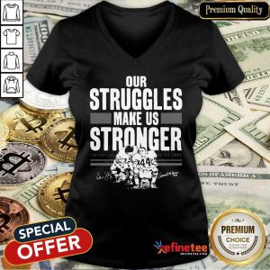 Perfect Our Struggles Make Us Stronger For The Love Of The Game Signatures V-neck