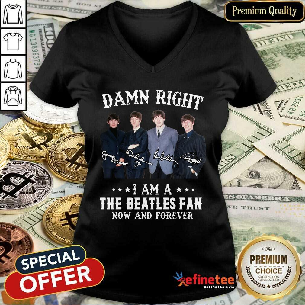 Damn Right I Am A The Beatles Fan Now And Forever Signatures V-neck - Design By Refinetee.com