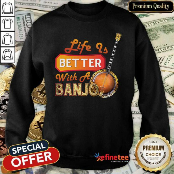 Wonderful Life Is Better With A Banjo Sweatshirt - Design By Refinetee.com