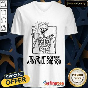 Wonderful Skeleton Touch My Coffee And I Will Bite You V-neck