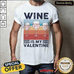 Wonderful Wine Is My Valentine Heart Vintage Shirt