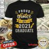 Awesome Proud Sister 2021 Graduate Gold Shirt
