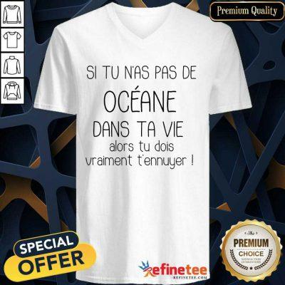 Awesome Si Tu Nas Pas De Oceane Dans Ta Vie V-neck