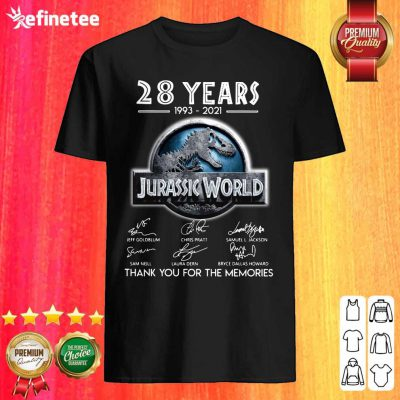 Excellent 28 years 1993 2021 Jurassic World Thank You For The Memories Signatures Shirt