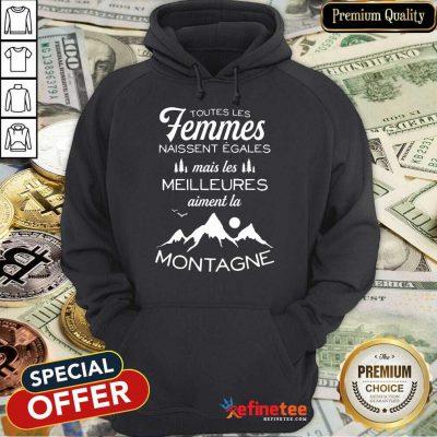 Happy Toutes Les Femmes Meilleures Montagne Hoodie
