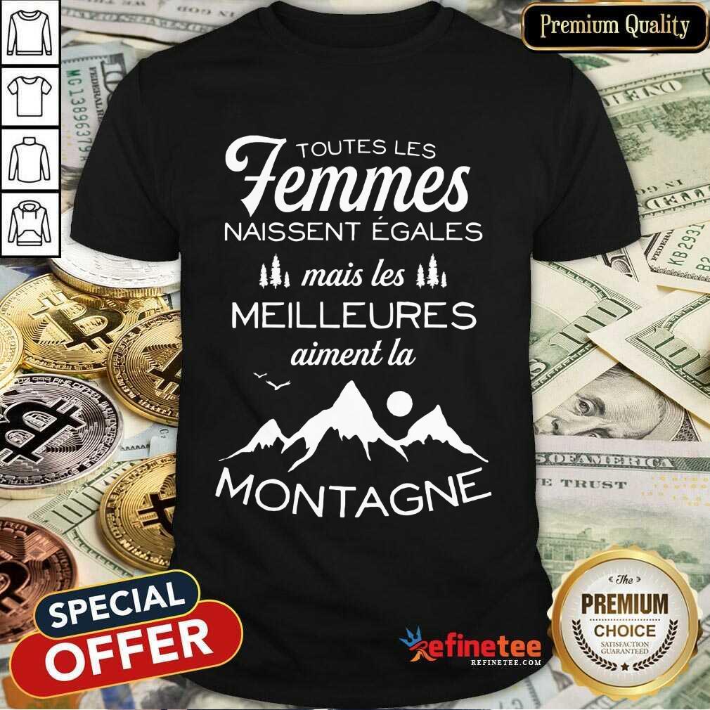 Happy Toutes Les Femmes Meilleures Montagne Shirt