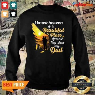 Perfect I Know Heaven Is A Beautiful Place Because They Have My Dad Sweater