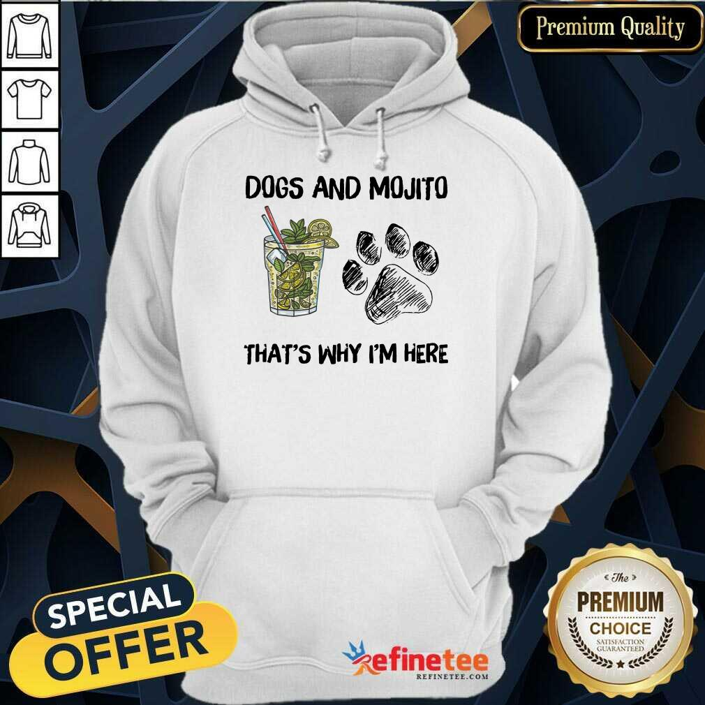 Awesome Dog And Mojito Thats Why Im Here Hoodie