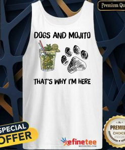 Awesome Dog And Mojito Thats Why Im Here Tank Top
