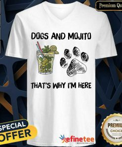 Awesome Dog And Mojito Thats Why Im Here V-neck