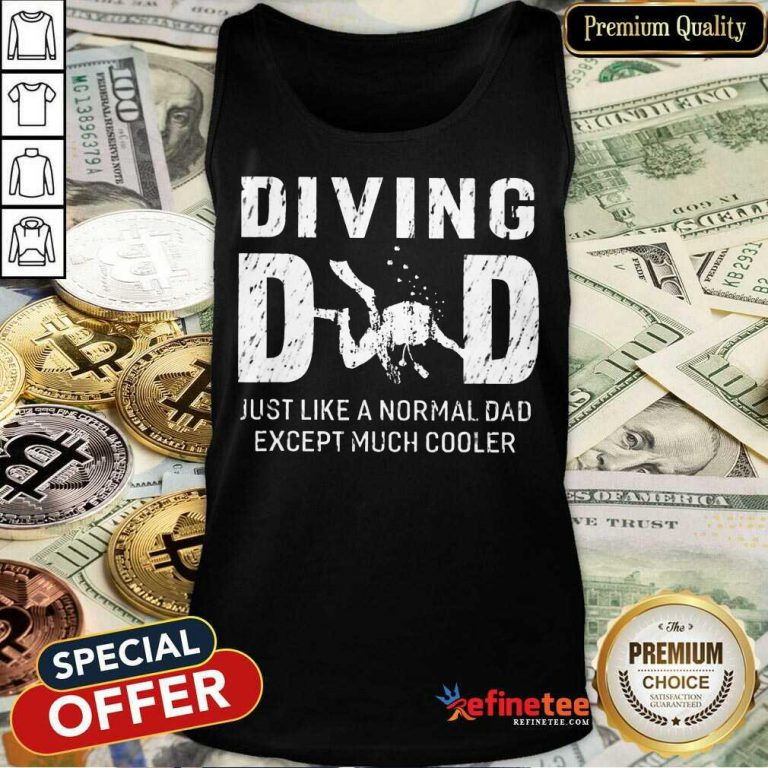 Diving Dad Just Like A Normal Dad Except Much Cooler Tank Top