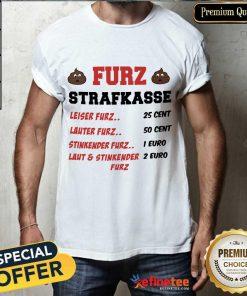 Funny Furz Strafxkasse Leiser Lauter Stinkender Furz Shirt