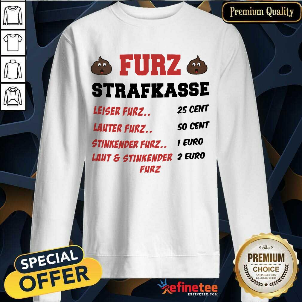 Funny Furz Strafxkasse Leiser Lauter Stinkender Furz Sweatshirt