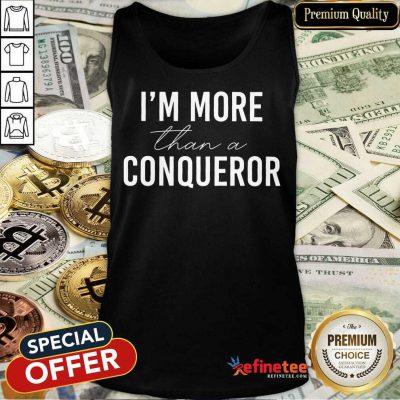 Funny I'm More Than A Conqueror Tank Top