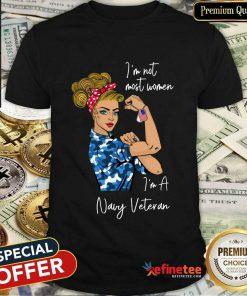 Good Im Am Most Women Im A Navy Veteran Shirt