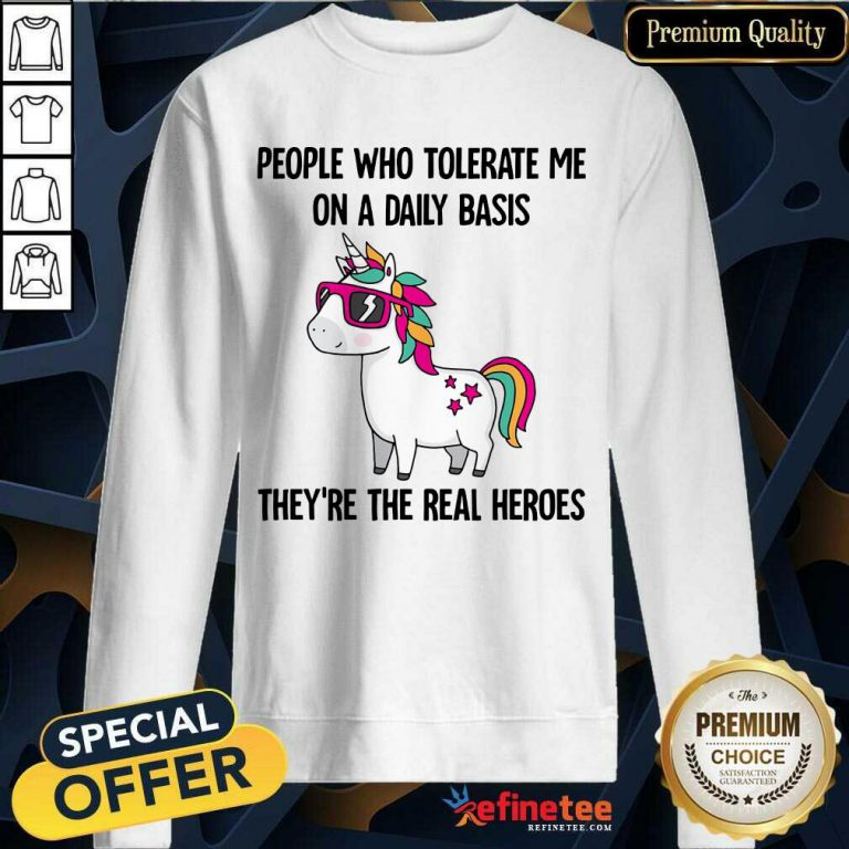 Good Unicorn People Who Tolerate Me On A Daily Basis Sweatshirt