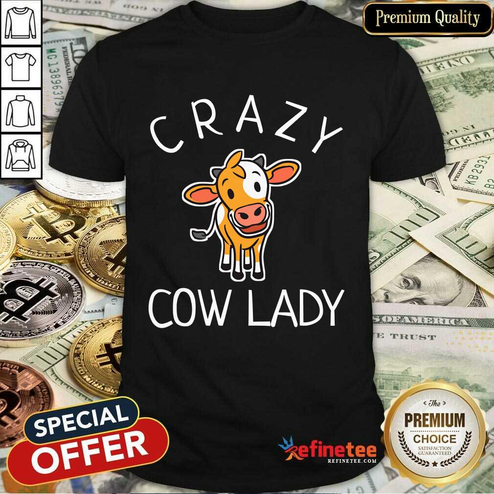 Happy Crazy Cow Lady Shirt