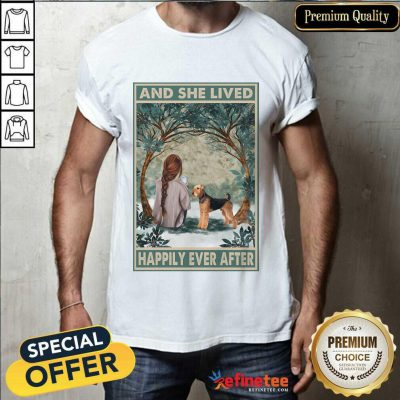 Hot Airedale Dog And She Lived Happily Ever After Poster Shirt