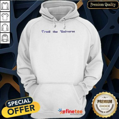 Hot Trust The Universe Hoodie