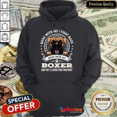 Nice Mess With Me I Fight Back Mess With My Boxer Hoodie