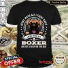 Nice Mess With Me I Fight Back Mess With My Boxer Shirt
