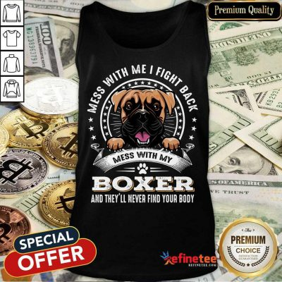 Nice Mess With Me I Fight Back Mess With My Boxer Tank Top