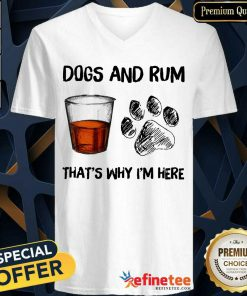 Perfect Dog And Rum Thats Why Im Here V-neck