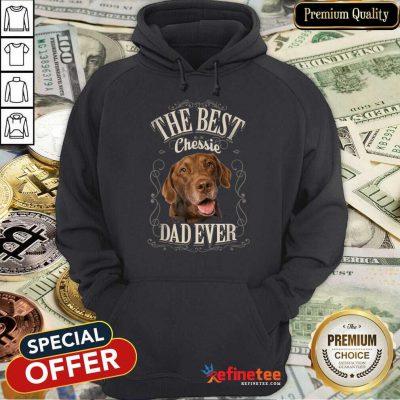 Perfect The Best Chessie Dad Ever Chesapeake Dog Hoodie