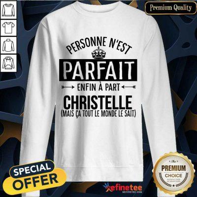 Personne N'est Parfait Enfin A Part Christelle Sweatshirt