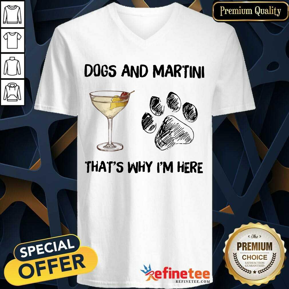 Premium Dog And Martini Thats Why Im Here V-neck