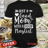 Premium Just A Good Mom With A Hood Playlist Shirt