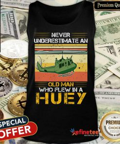 Pretty Never Underestimate An Old Man Who Flew In A Huey Helicopter Vintage Tank Top