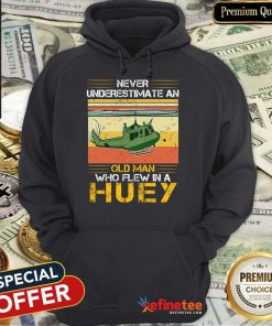 Pretty Never Underestimate An Old Man Who Flew In A Huey Helicopter Vintage Hoodie