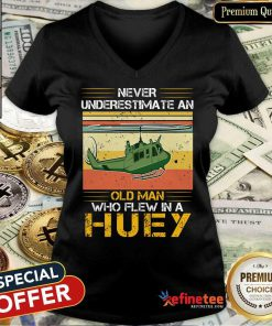 Pretty Never Underestimate An Old Man Who Flew In A Huey Helicopter Vintage V-neck