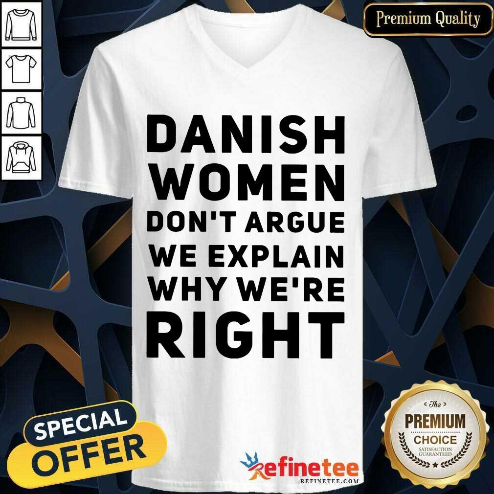 Terrific Danish Women Dont Argue We Explain Why Were Right V-neck