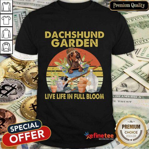 Dachshund Garden Live Life In Full Bloom Vintage Shirt