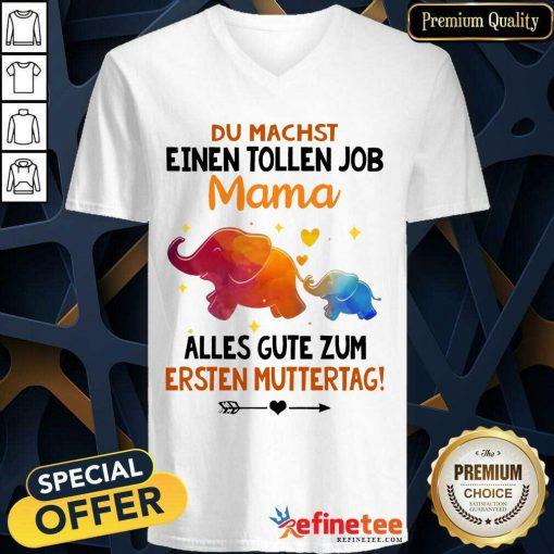 Elephants Du Machst Einen Tollen Job Mama V-neck