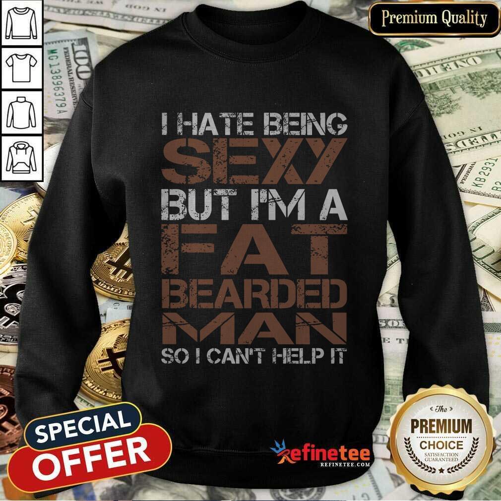 Fat Bearded Man Sweatshirt