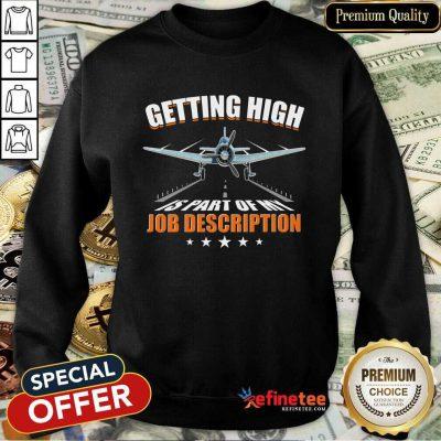 Getting High Is Part Of My Job Description Sweatshirt
