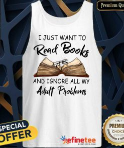 I Just Want To Read Books Tank Top
