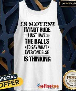 I'm Scottish I'm Not Rude The Balls Tank Top