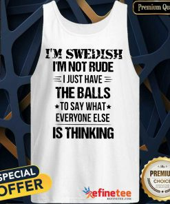 I'm Swedish I'm Not Rude The Balls Tank Top