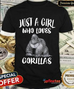 Just A Girl Who Loves Gorillas Shirt