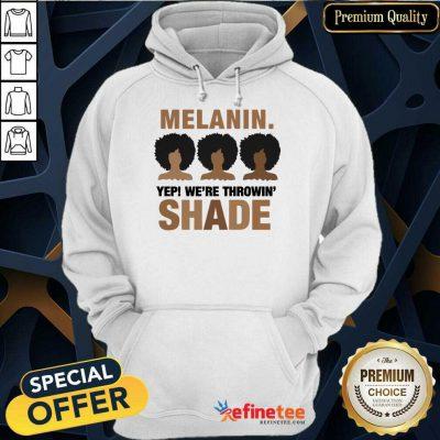Melanin We're Throwing Shade Hoodie