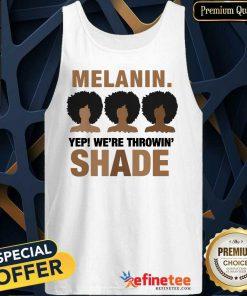 Melanin We're Throwing Shade Tank Top
