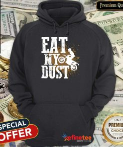 Motocross Eat My Dust Hoodie
