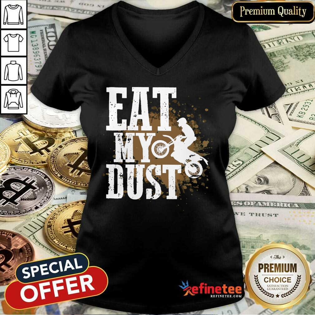 Motocross Eat My Dust V-neck