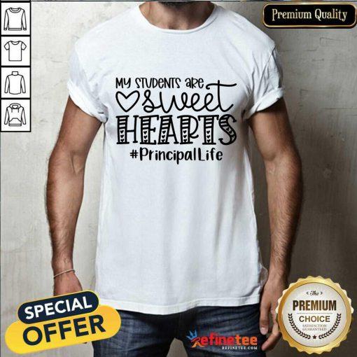 My Student Sweet Hearts Principal Life Shirt