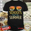 School's Out For Summer Shirt