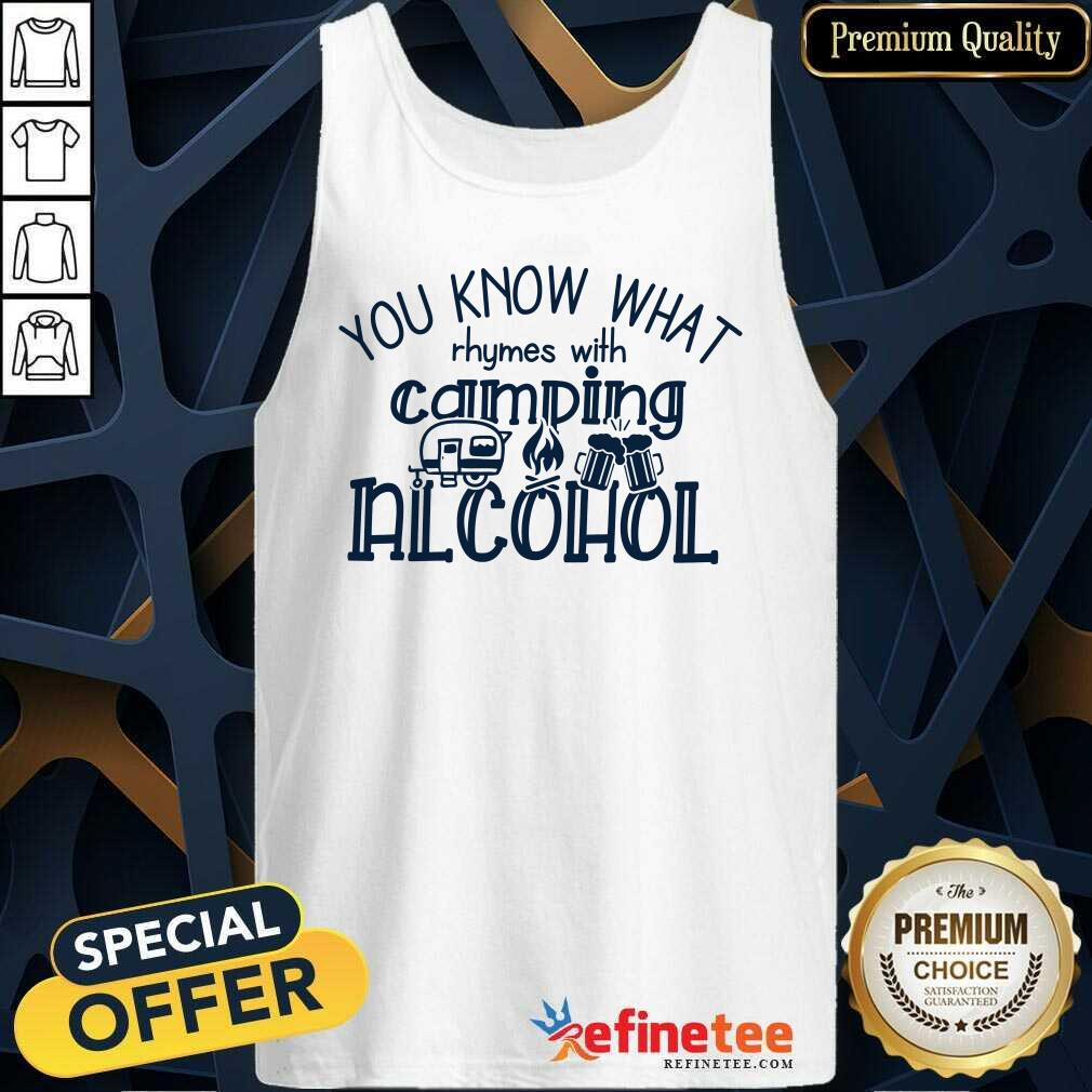 You Know What Rhymes With Camping Alcohol Tank Top